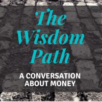 The Wisdom Path: A Conversation about Money